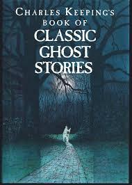 ghost stories charles keeping u0027s book of classic ghost stories charles keeping