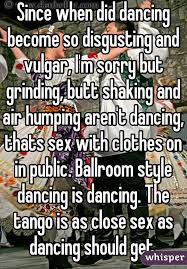 Ballroom Dancing Meme - since when did dancing become so disgusting and vulgar i m sorry