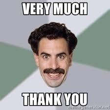 Thank You Very Much Meme - very much thank you advice borat meme generator