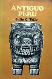 biografia julio c tello resumen el sabio julio c tello
