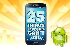 where is my android phone 25 things my new android phone does that makes my iphone feel like