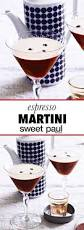 chocolate espresso martini espresso martini sweet paul magazine