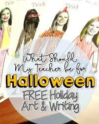 free for halloween what should my teacher be for halloween free editable art