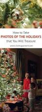 how to take photos of the holidays that you will treasure series