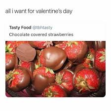 s day strawberries dopl3r memes all i want for valentines day tasty food