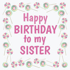 Happy Birthday Wishes To Big Best Happy Birthday Wishes With Quotes For My Big Sister Http