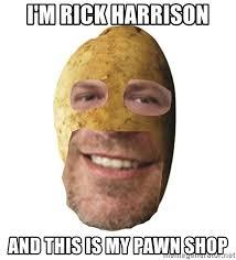Rick Harrison Meme - lovely 22 rick harrison meme generator wallpaper site wallpaper site