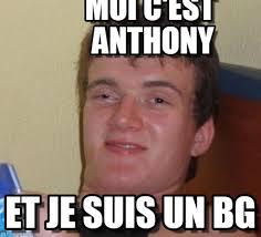 Anthony Meme - moi c est anthony 10 guy meme on memegen