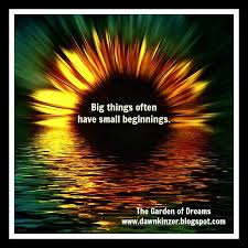Meme Inspirational Quotes - the garden of dreams meme inspirational quote on small beginnings