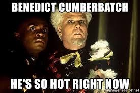 Mugatu Meme - benedict cumberbatch he s so hot right now mugatu zoolander 1
