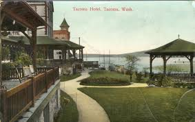the castle on the hill the tacoma hotel vintage pacific northwest