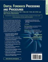 digital forensics processing and procedures meeting the