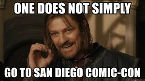 One Does Simply Not Meme Generator - one does not simply go to san diego comic con mordor boromir