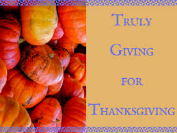 truly giving for thanksgiving