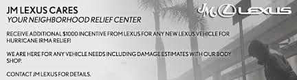 lexus financial contact jm lexus hurricane irma lexus relief