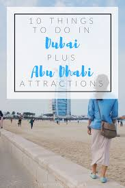 Would Love To Do Things by 10 Things To Do In Dubai Plus Abu Dhabi Attractions Tempted To