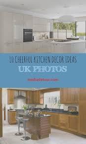 small kitchen layout ideas uk 10 cheerful kitchen decor ideas uk photos kitchen decor uk