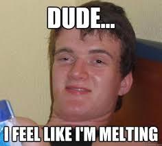 Melting Meme - i m melting gif google search funny memes pinterest melting