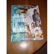 julie cuisine le monde 9782298054460 julie cuisine le monde abebooks julie andrieu