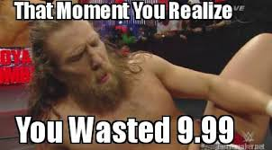 Downfall Meme Generator - meme maker that moment you realize you wasted 9 99 wrestling