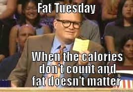 Fat Tuesday Meme - fat tuesday memes best jokes gifs funny photos