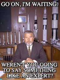 Go On Meme - go on i m waiting wernher von braun rockets meme on memegen