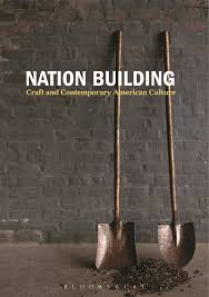 nation building craft and contemporary american culture nicholas