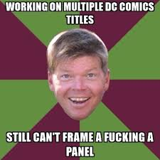 Multiple Picture Meme Generator - working on multiple dc comics titles still can t frame a fucking a