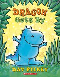 dragon gets by by dav pilkey scholastic