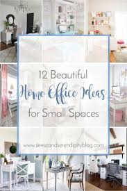 12 beautiful home office ideas for small spaces sense u0026 serendipity