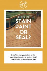 is it better to paint or stain your kitchen cabinets decking 101 stain vs paint vs seal wood it s real