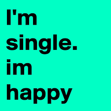 i m single im happy post by kitkat on boldomatic