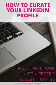 how to create best linkedin profile how to curate your linkedin profile
