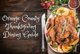 2017 orange county thanksgiving dining guide oc