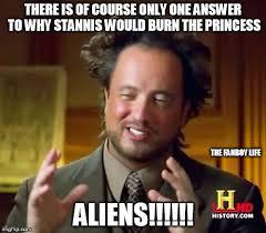 Stannis Baratheon Memes - ancient aliens meme imgflip