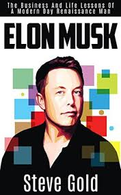 biography book elon musk elon musk the business life lessons of a modern day renaissance
