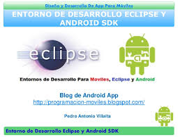 android sdk eclipse entornos de desarrollo eclipse y android sdk