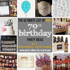100 70th birthday party ideas u2014by a professional party planner