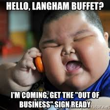 hello langham buffet i m coming get the out of business sign