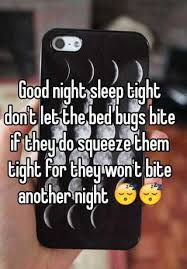 Dont Let The Bed Bugs Bite Good Night Sleep Tight Don U0027t Let The Bed Bugs Bite If They Do
