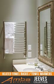 22 best jeeves collection heated towel racks by amba products