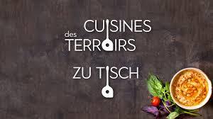 cuisine du terroir arte cuisines des terroirs voyages et découvertes arte