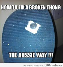 Thong Meme - 20 how to fix a broken thong the aussie way meme pmslweb