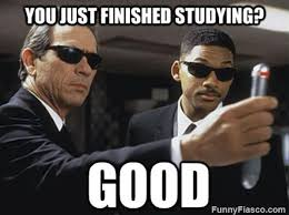 Finals Meme - after you finish studying for finals school humor meme and hilarious