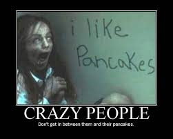 Crazy People Meme - attitude and pepper spray the really crazy people