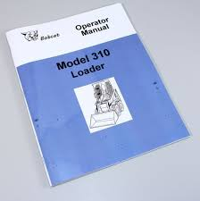 bobcat 310 loader skid steer owners operators manual book