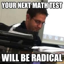 Funny Math Memes - your next math test will be radical wizard math teacher quickmeme