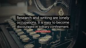 bureau olier relook oliver wendell jr quote research and writing are lonely