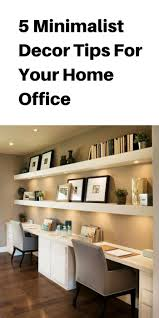 5 minimalist decor tips for your home office u2013 lifestyle by ps