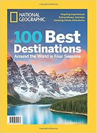 national geographic 100 best destinations around the world in four